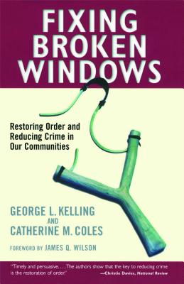 Image for Fixing Broken Windows: Restoring Order And Reducing Crime In Our Communities