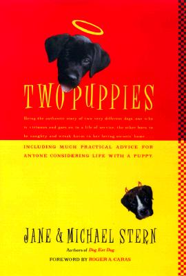 "Image for ""Two Puppies: Being the authentic story of two very different dogs, one who is virtuous and goes on to a life of service, the other born to be naughty and wreak havoc in her loving owners' home…"""""""