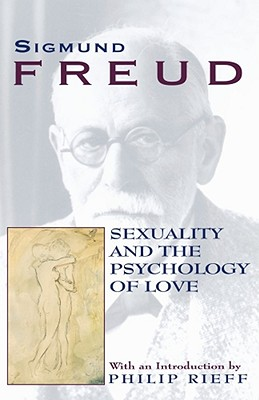 Sexuality and The Psychology of Love, Sigmund Freud