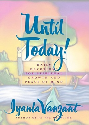 Image for Until Today: Daily Devotions for Spiritual Growth and Peace of Mind