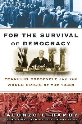 Image for For the Survival of Democracy: Franklin Roosevelt and the World Crisis of the 1930s
