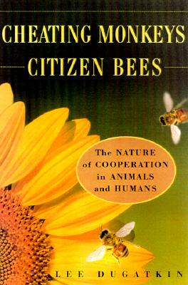 Image for CHEATING MONKEYS AND CITIZEN BEES : The NATURE of COOPERATION in ANIMALS and HUMANS