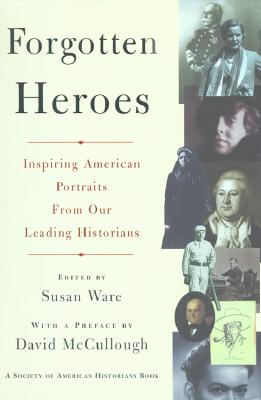 Image for Forgotten Heroes : Inspiring American Portraits from Our Leading Historians