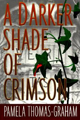 A Darker Shade of Crimson: An Ivy League Mystery