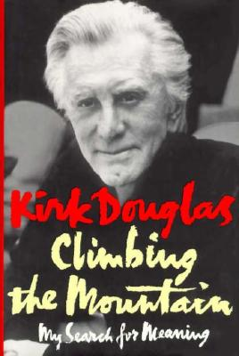 Climbing the Mountain - My Search for Meaning, Dougles, Kirk