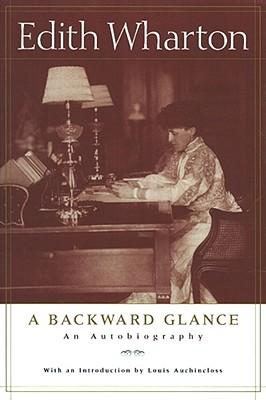A Backward Glance: An Autobiography, Wharton, Edith