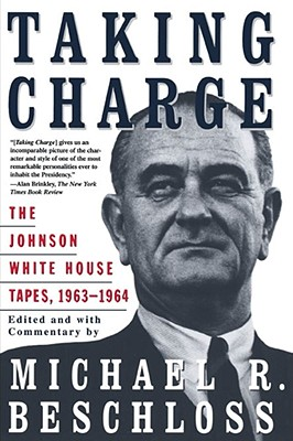 Image for Taking Charge: The Johnson White House Tapes 1963 1964