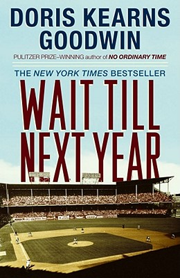Wait Till Next Year - A Memoir, Goodwin, Doris Kearns