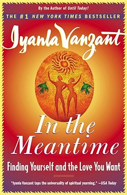 In the Meantime: Finding Yourself and the Love You Want, Vanzant, Iyanla