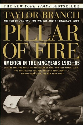 Pillar of Fire : America in the King Years 1963-65, Branch, Taylor