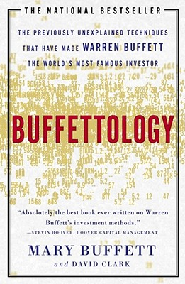Buffettology: The Previously Unexplained Techniques That Have Made Warren Buffett The Worlds, Buffett, Mary; Clark, David