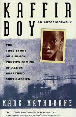 Image for Kaffir Boy: The True Story of a Black Youth's Coming of Age in Apartheid South A