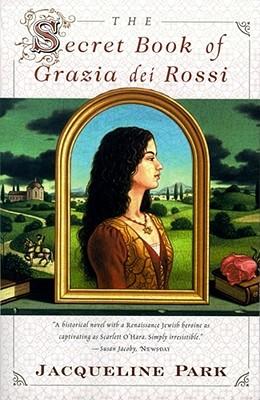 The SECRET BOOK OF GRAZIA DEI ROSSI, Jacqueline Park