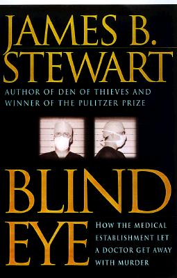 Image for Blind Eye: How the Medical Establishment Let a Doctor Get Away with Murder