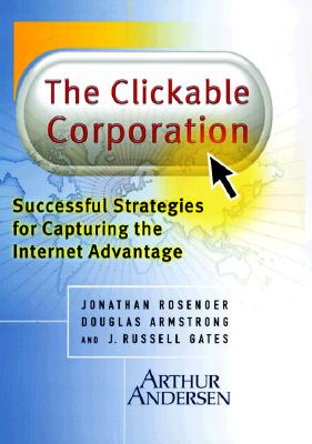 Image for The Clickable Corporation: Successful Strategies for Capturing the Internet Advantage