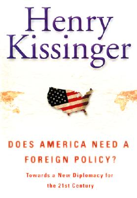 Image for Does America Need a Foreign Policy? : Toward a Diplomacy for the 21st Century