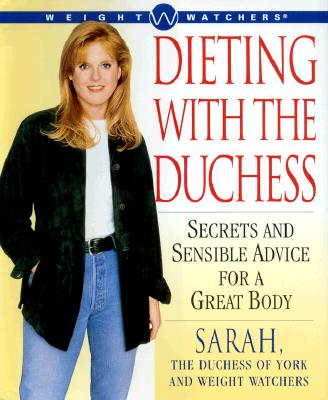 Image for Dieting with The Duchess: SECRETS AND SENSIBLE ADVICE FOR A GREAT BODY