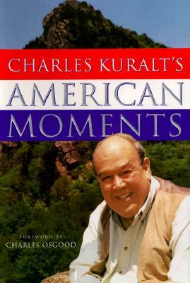 Image for Charles Kuralts American Moments