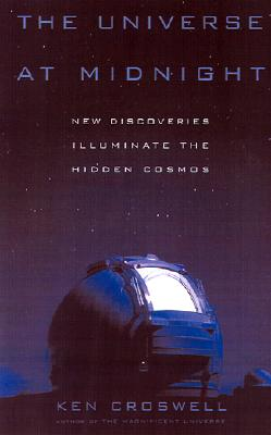 The Universe at Midnight: Observations Illuminating the Cosmos, Croswell, Ken