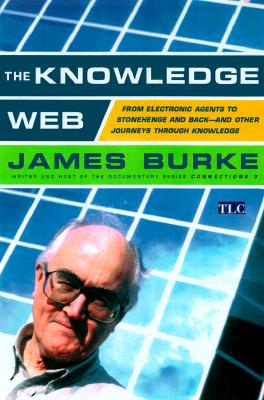 Image for The Knowledge Web: From Electronic Agents to Stonehenge and Back -- And Other Journeys Through Knowledge