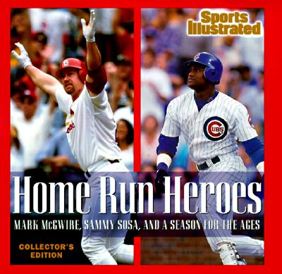 Image for HOME RUN HEROES MARK MCGWIRE, SAMMY SOSA, AND A SEASON FOR THE AGES