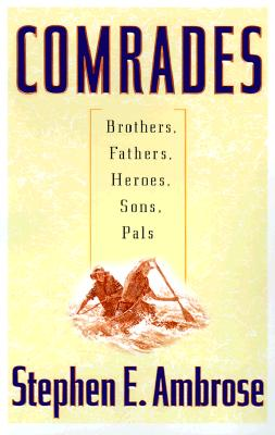 Image for Comrades: Brothers, Fathers, Heroes, Sons, Pals