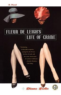 Fleur De Leigh's Life of Crime: A Novel, Diane Leslie