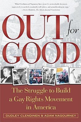 Image for OUT FOR GOOD : THE STRUGGLE TO BUILD A GAY RIGHTS MOVEMENT IN AMERICA