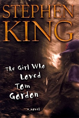 Image for The Girl Who Loved Tom Gordon : A Novel