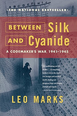 Between Silk and Cyanide: A Codemaker's War, 1941-1945, MARKS, Leo