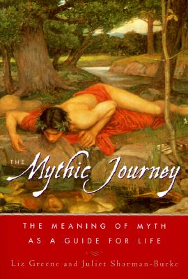 Image for The Mythic Journey: The Meaning of Myth as a Guide for Life
