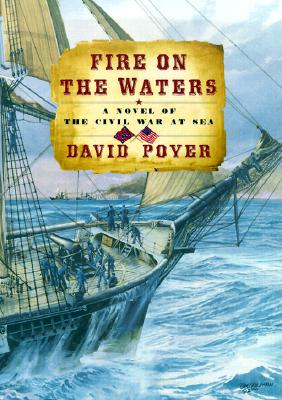 Image for FIRE ON THE WATERS : A Novel of the Civil War at Sea