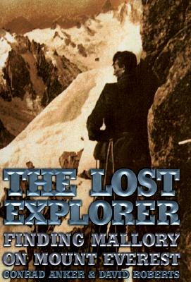 Image for The Lost Explorer : Finding Mallory On Mount Everest