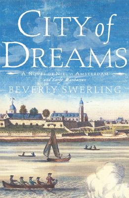 Image for CITY OF DREAMS : A NOVEL OF NIEUW AMSTER