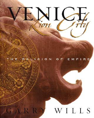 Image for Venice: Lion City - The Religion of Empire