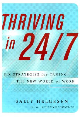 Image for Thriving In 24/7: Six Strategies for Taming the New World of Work