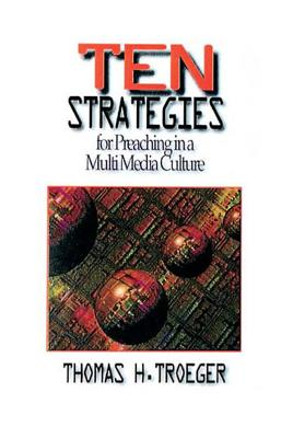 Image for Ten Strategies for Preaching in a MultiMedia Culture