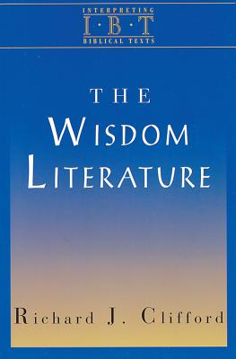 Image for The Wisdom Literature: Interpreting Biblical Texts Series