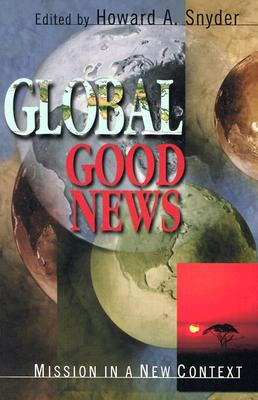 Image for Global Good News : Mission in a Postmodern Age