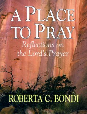 Image for A Place to Pray: Reflections on the Lord's Prayer