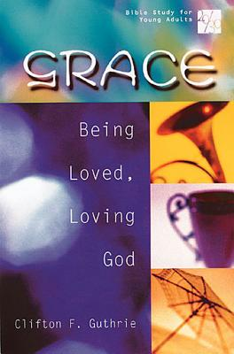 Image for 20/30 Bible Study for Young Adults: Grace: Being Loved, Loving God