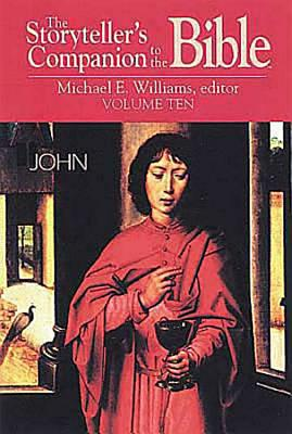 Image for The Storyteller's Companion to the Bible, Vol. 10: John
