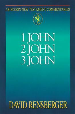 Abingdon New Testament Commentaries: 1, 2, & 3 John, Rensberger, David