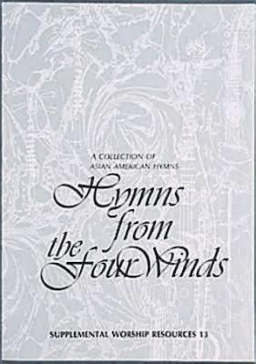 Image for Hymns from the Four Winds: A collection of Asian American Hymns (Supplemental Worship Resources 13)