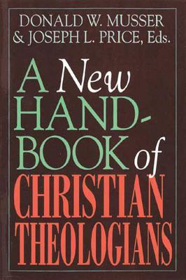 A New Handbook of Christian Theologians, Donald W. Musser