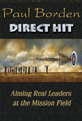 Image for Direct Hit: Aiming Real Leaders at the Mission Field (The Convergence eBook Series)