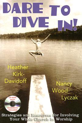 Image for Dare to Dive In!: Strategies and Resources for Involving Your Whole Church in Worship