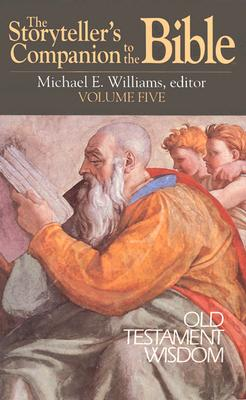 Image for The Storyteller's Companion to the Bible Volume 5 Old Testament Wisdom