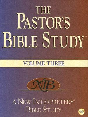 The Pastors Bible Study, Vol. 3, Kenneth H Carter, Anne B Crumpler, Robert E Van Voorst, Wilda C.M. Gafney, J. Andrew McTyre, Sarah S. McTyre