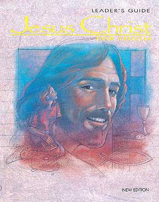Image for Jesus Christ for Youth: Leader's Guide